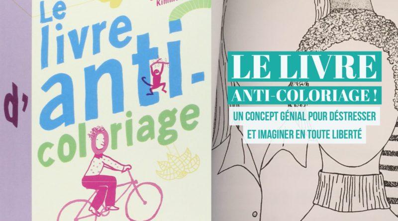 Le Livre Anti Coloriage Un Concept Genial Pour Booster La Creativite Des Enfants Et Des Plus Grands Ado Zen